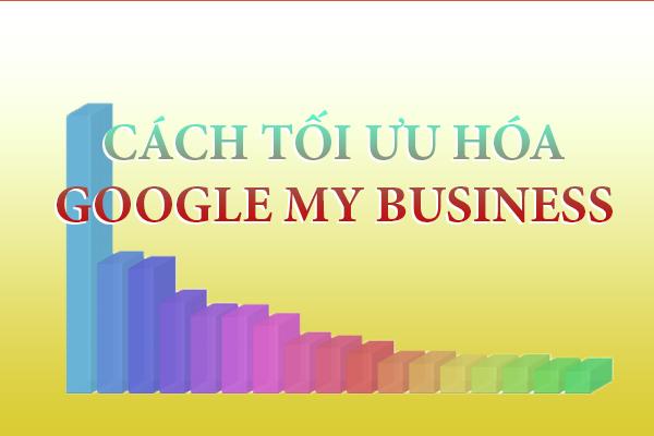 cach-toi-uu-hoa-google-my-business-don-bay-de-ban-hang