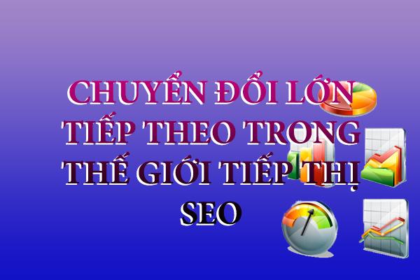du-bao-su-chuyen-doi-lon-tiep-theo-trong-the-gioi-tiep-thi-seo