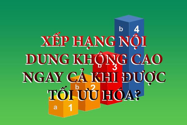 tai-sao-xep-hang-noi-dung-khong-cao-ngay-ca-khi-website-duoc-toi-uu-hoa
