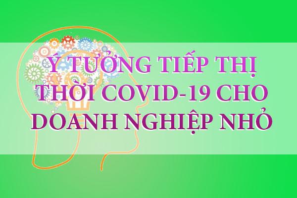 y-tuong-tiep-thi-thoi-covid-19-cho-doanh-nghiep-nho