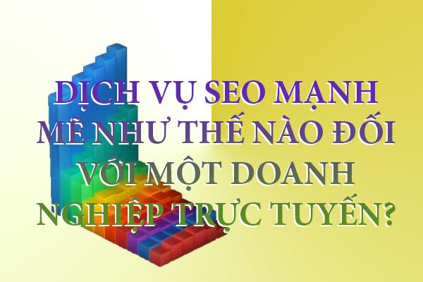 dich-vu-seo-manh-me-nhu-the-nao-doi-voi-mot-doanh-nghiep-truc-tuyen