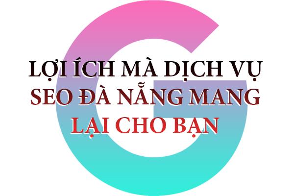 loi-ich-ma-dich-vu-seo-da-nang-mang-lai-cho-ban