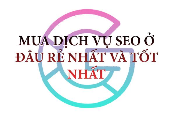 mua-dich-vu-seo-o-dau-re-nhat-va-tot-nhat-da-nang