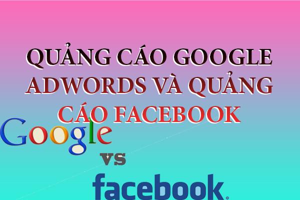 quang-cao-google-adwords-va-quang-cao-facebook-cai-nao-phu-hop-nhat-cho-doanh-nghiep-cua-ban